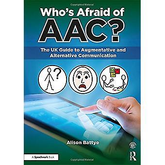 ¿Quién teme al AAC? -La guía de Reino Unido Aumentativa y alternativa Co