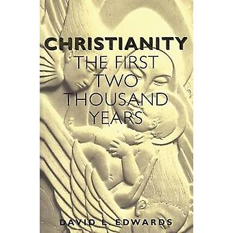 Christianity The First Two Thousand Years by Edwards & David L.