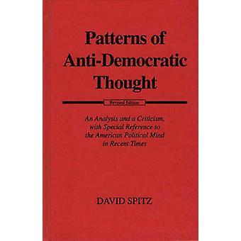 Muster der antidemokratischen dachte, eine Analyse und Kritik unter besonderer Berücksichtigung der amerikanischen politischen Verstand in jüngster Zeit von Spitz & David