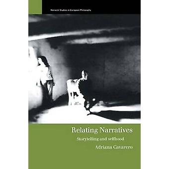 Relating Narratives Storytelling and Selfhood by Cavarero & Adriana