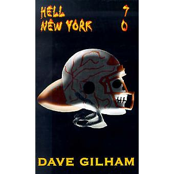 Hell 7 New York 0 by Gilham & Dave
