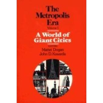 A World of Giant Cities The Metropolis Era by Dogan & Mattei