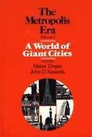 A World of Giant Cities The Metropolis Era by Dogan & Mattei