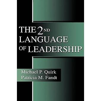 The 2nd Language of Leadership by Quirk & Michael P.