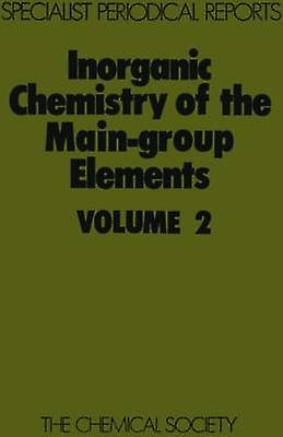 Inorganic Chemistry of the MainGroup Elements Volume 2 by Addison & C C