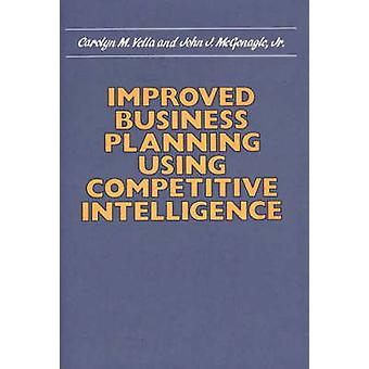 Improved Business Planning Using Competitive Intelligence by Vella & Carolyn M.