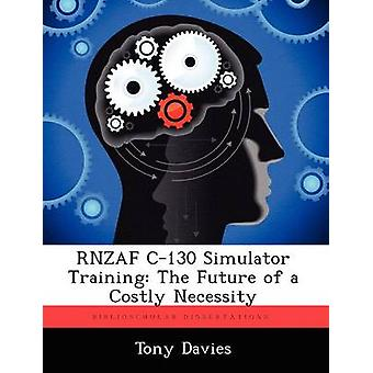 Rnzaf C130 Simulator Training The Future of a Costly Necessity by Davies & Tony