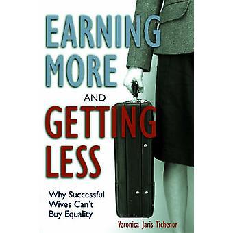 Tjener mere og få mindre hvorfor vellykket koner kan købe ligestilling af Tichenor & Veronica Jaris