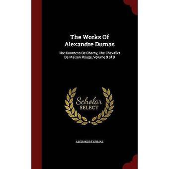Die Werke von Alexandre Dumas der Gräfin De Charny Chevalier De Maison Rouge Band 9 von 9 von Dumas & Alexandre