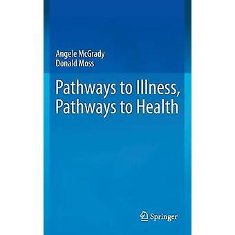 Vägar till sjukdom vägar till hälsa genom McGrady & Angele