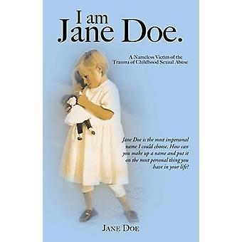 Jeg er Jane Doe. Navnløs utsatt for traumer av Childhood Sexual Abuse av Doe & Jane