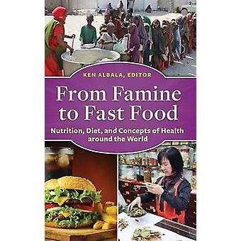 Fra hungersnød fastfood ernæring diæt og begreberne sundhed rundt om i verden af Albala & Ken