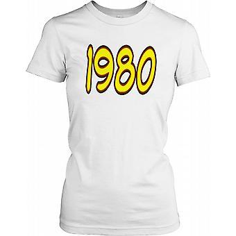 1980 - verjaardag jaar dames T Shirt