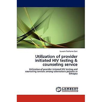 Utilization of provider initiated HIV testing  counseling service by Gari & Luwam Teshome