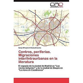 Centros periferias. Migraciones interintraurbanas en la literatura by MihajlovikKostadinovska Sanja