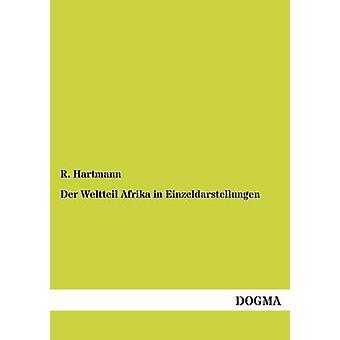 Der Weltteil Afrika in Einzeldarstellungen by Hartmann & R.
