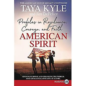 American Spirit: Profiles in Resilience, Courage, and� Faith [Large Print]
