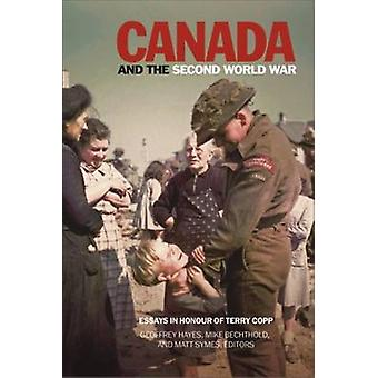 Canada & the Second World War - Essays in Honour of Terry Copp by Geof