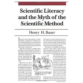 Scientific Literacy and the Myth of the Scientific Method by Henry H.