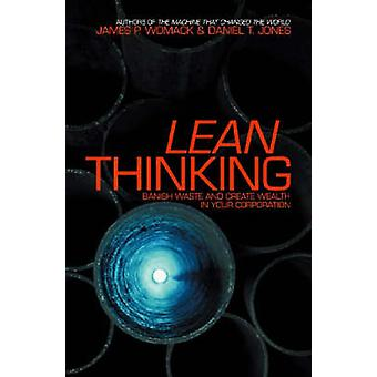 Lean Thinking - Banish Waste and Create Wealth in Your Corporation by