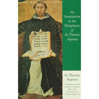 An Introduction to the Metaphysics of St. Thomas Aquinas by Thomas Aq