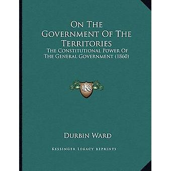 On the Government of the Territories - The Constitutional Power of the
