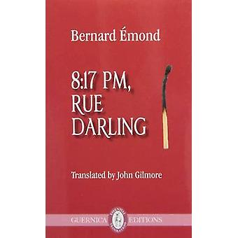 8 -17 Pm - Rue Darling by Bernard Emond - John Gilmore - 9781550718461