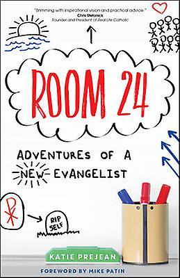 Room 24 - Adventures of a New Evangelist by Katie Prejean McGrady - Mi