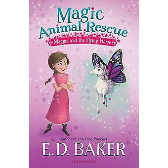 Magic Animal Rescue - Maggie and the Flying Horse by E D Baker - Lisa