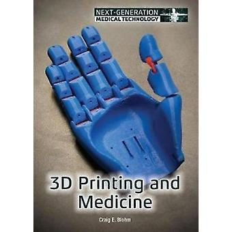 3D Printing and Medicine by Craig E. Blohm - 9781682823316 Book