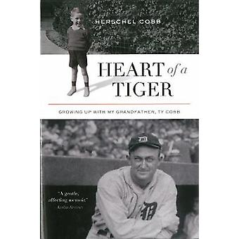 Heart of a Tiger - Growing Up with My Grandfather - Ty Cobb by Hersche