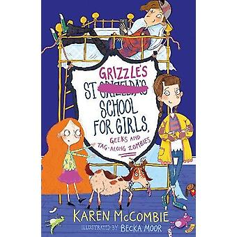 St Grizzle's School for Girls - Geeks and Tag-along Zombies by Karen