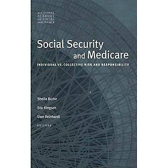 Social Security and Medicare: Individual vs. Collective Risk and Responsibility: Individual Versus Collective...