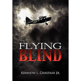Flying Blind av Chastain & Kenneth L. Jr.