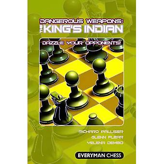 The Kings Indian by Richard Palliser & Glenn Flear & Yelena Dembo