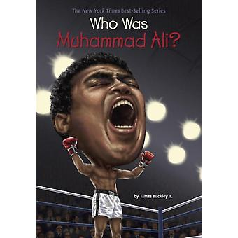 Who Is Muhamed Ali by Buckley James Jr