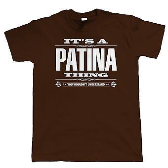 It's A Patina Thing Mens T Shirt
