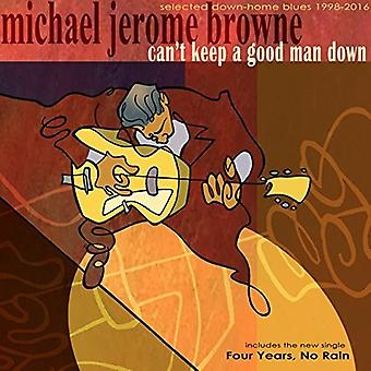 Michael Jerome Browne - Cant Keep a Good Man Down [CD] USA import