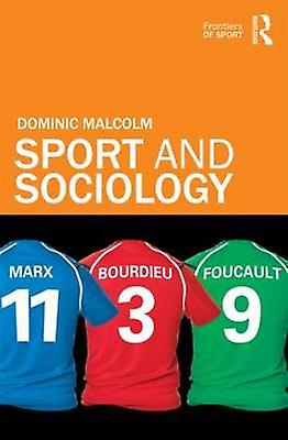 Sport and Sociology by Malcolm & Dominic