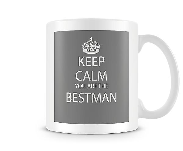 Keep Calm You Are Bestman Printed Mug