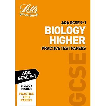 Letts AQA GCSE Biology Higher Practice Test Papers (Letts GCSE 9-1 Re