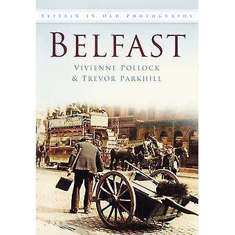 Belfast in Old Photographs by Vivienne Pollock - Trevor Parkhill - 97