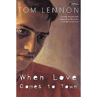 When Love Comes to Town by Tom Lennon - 9780862783617 Book