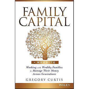 Family Capital - Working with Wealthy Families to Manage Their Money A