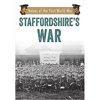Staffordshire's War - Voices of the First World War by Karen Hunt - 97