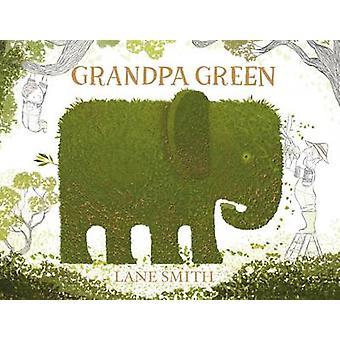 Grandpa Green by Lane Smith - 9781447218357 Book