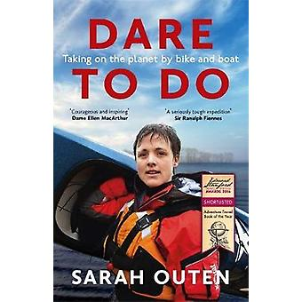 Dare to Do - Taking on the Planet by Bike and Boat by Sarah Outen - 97