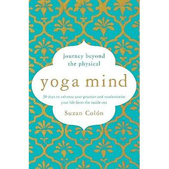 Yoga Mind - Journey Beyond the Physical - 30 Days to Enhance your Prac