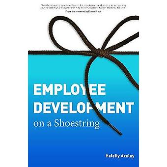 Employee Development on a Shoestring by Halelly Azulay - 978156286800