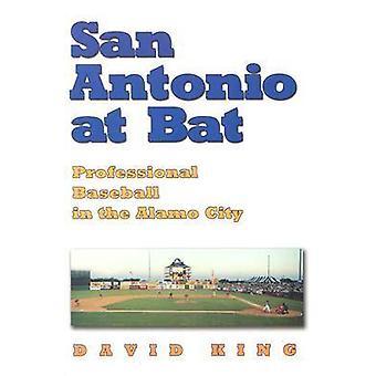 San Antonio på Bat - professionell Baseball i Alamo staden av David